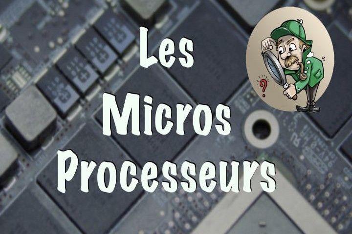 Les MicroProcesseurs / Un peu d'histoire et lesquels choisir
