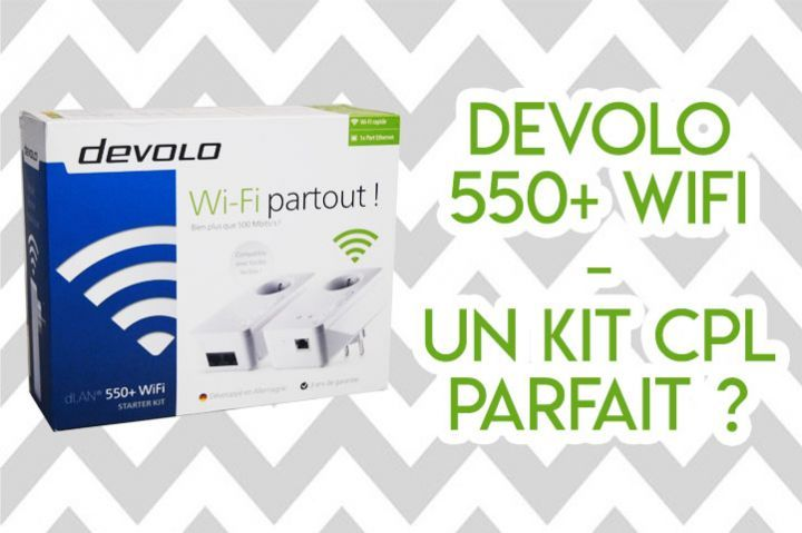 Test du Starter Kit du Devolo 550+ Wifi : Un très bon kit CPL !