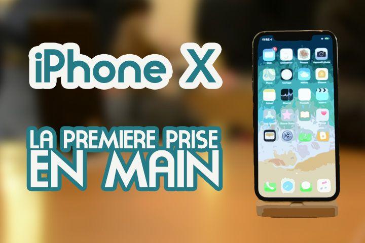 iPhone X : première prise en main