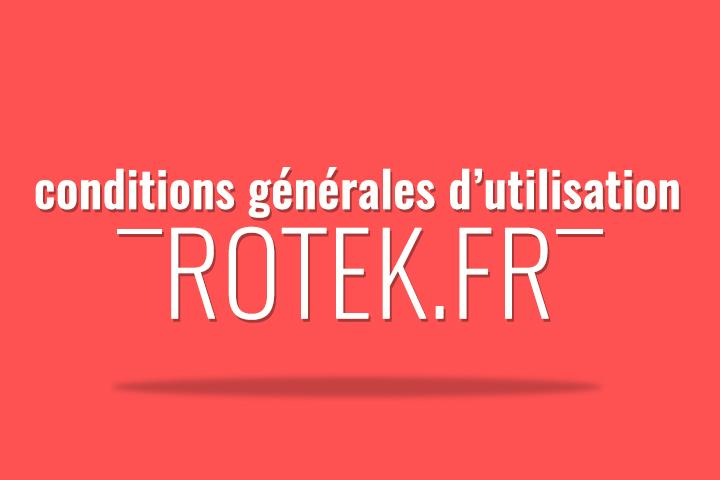 Conditions générales d'utilisation du site d'actualité Rotek