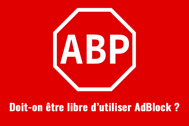 Doit-on être libre d'utiliser AdBlock ?