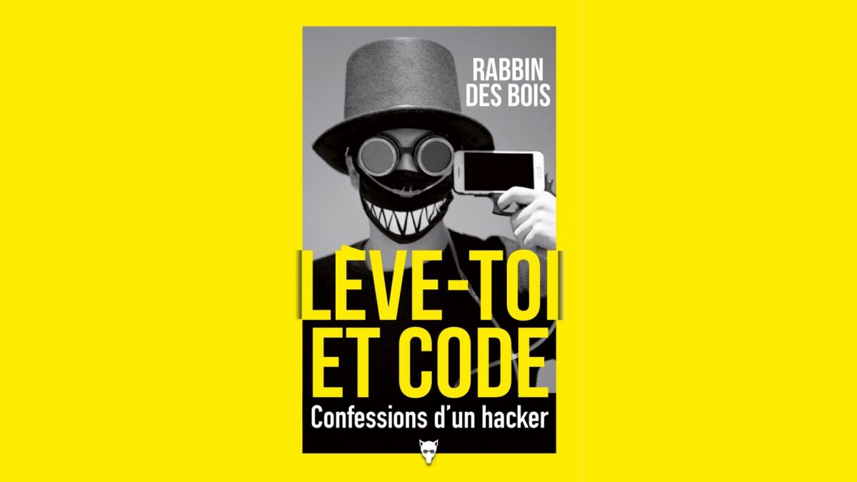 «Lève-toi et code» : confessions de Rabbin des bois, hacker