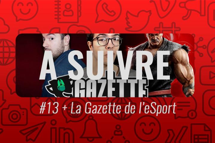 La Gazette de l'eSport : la discipline expliquée à tous – À suivre n°13