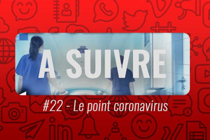 Le point coronavirus de Hugo Décrypte – À suivre n°22