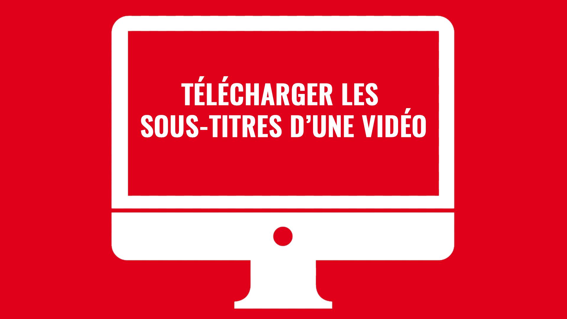 Télécharger les sous-titres d'une vidéo : Downsub
