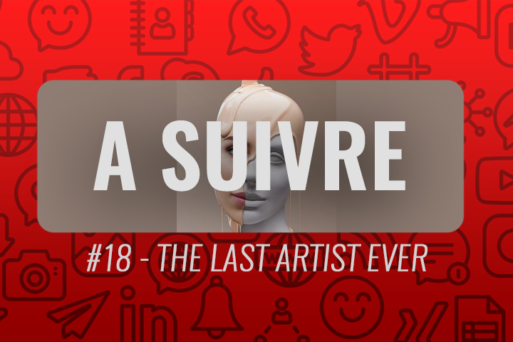 THE LAST ARTIST EVER : quand l'art s'invite sur Instagram – À suivre n°18