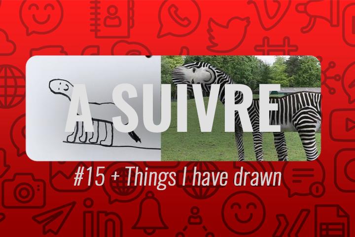 Things I have drawn : quand les dessins d'enfants sont réels – À suivre n°15